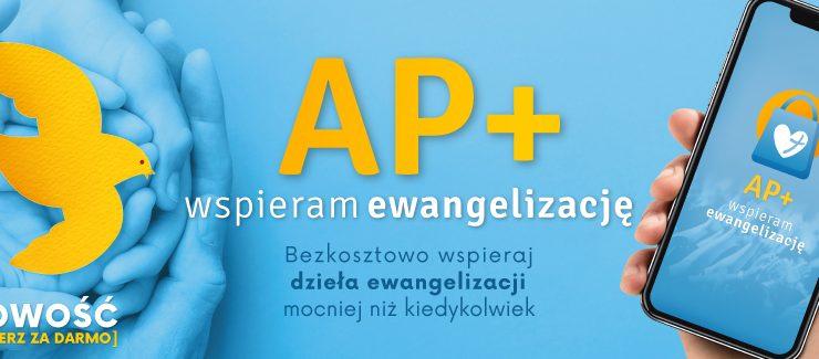 Potężny potencjał. Nowa technologia. Poznajcie AP+Wspieram Ewangelizację